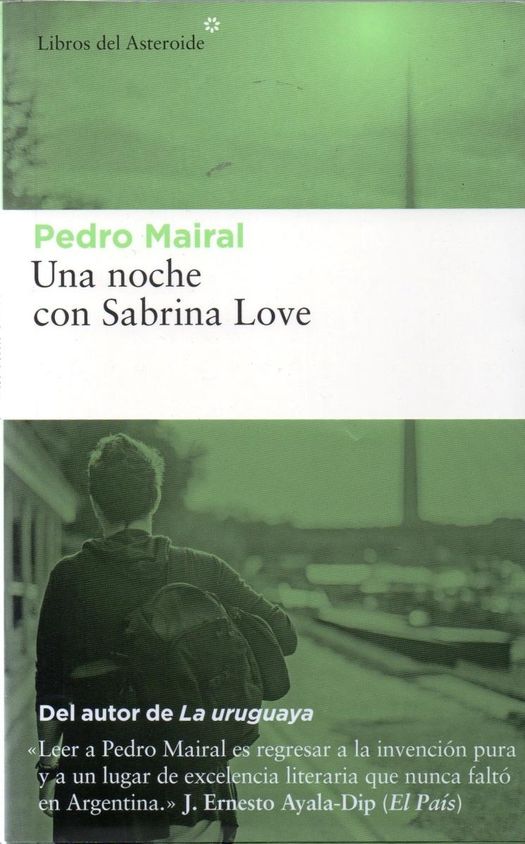 """""""Una noche con Sabrina Love"""", de Pedro Mairal"""